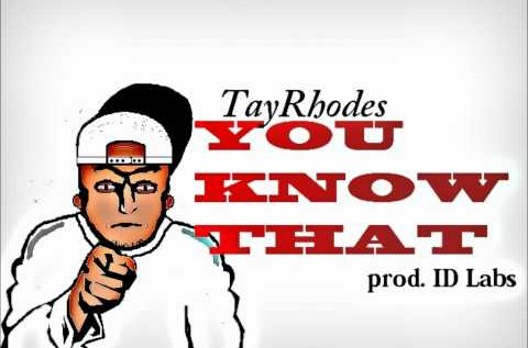 Tay Rhodes (@_TayRhodes) – You Know That (prod. ID Labs)