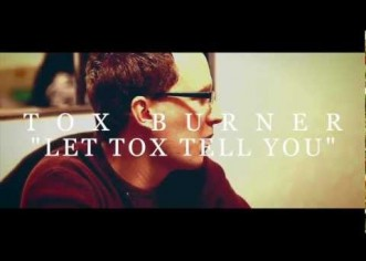 Tox Burner (@ToxBurner) &#8211; Let Tox Tell You Feat #PodcastWednesdays (@PodcastWeds) [Music Video]