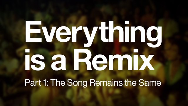 Everything Is A Remix Parts 1 -3 (Video)