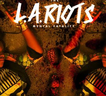 L.A. (@UCanCallMeLA) – The L.A. Riots: Mentality Fatality(Mixtape)