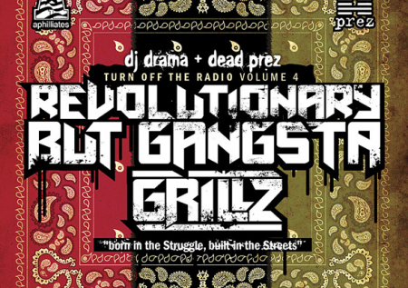Dead Prez x DJ Drama &#8211; Revolutionary But Gangsta Grillz (Mixtape)
