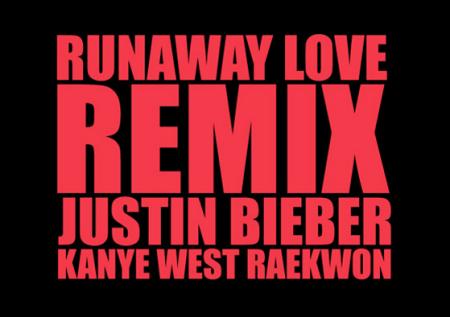 WTF?!?!: Justin Bieber feat. Kanye West & Raekwon – Runaway Love (Remix)