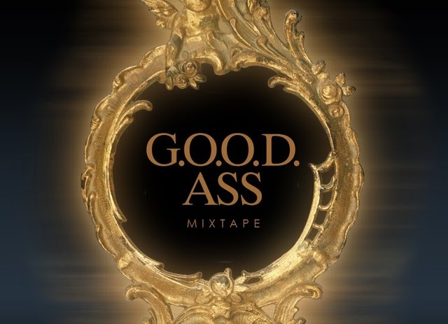Perajok & Kanye West Presents: G.O.O.D. Ass Mixtape