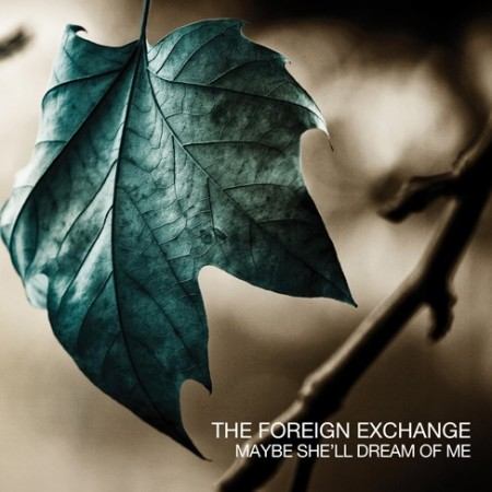 The Foreign Exchange – Maybe She'll Dream Of Me
