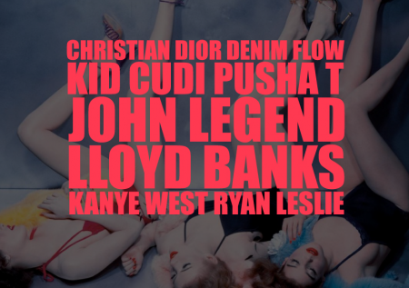 Kanye West ft. KiD CuDi, Pusha T, John Legend, Lloyd Banks & Ryan Leslie – Christian Dior Denim Flow
