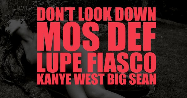 Kanye West Feat Lupe Fiasco, Mos Def &#038; Big Sean &#8211; Dont Look Down (The Phoenix Story)