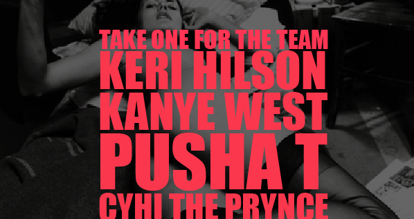 Kanye West Feat CyHi Da Prince, Keri Hilson & Pusha T – Take One For The Team