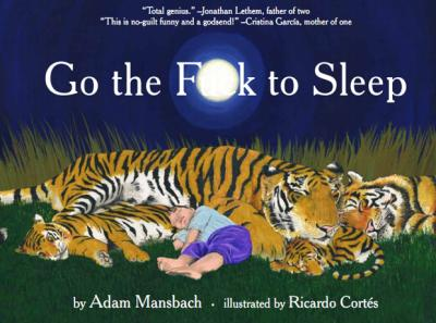 "Children's Book Parody ""Go The F*ck To Sleep"" Becomes An Amazon Bestseller"