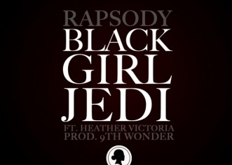 Catch Up: Rapsody – Black Girl Jedi Feat Heather Victoria (Prod. 9th Wonder)
