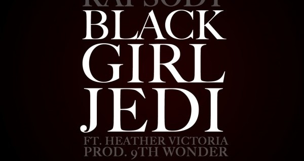 Catch Up: Rapsody – Black Girl Jedi Feat Heather Victoria (Prod. 9th Wonder)