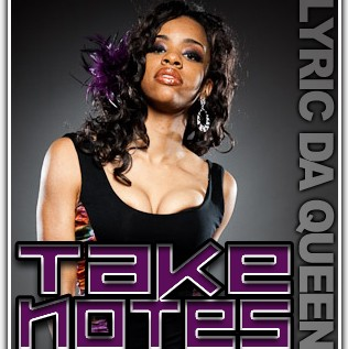 CatchUp: Lyric Da Queen &#8211; Take Notes