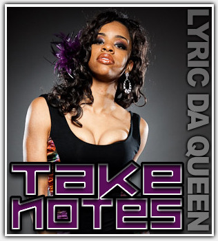 CatchUp: Lyric Da Queen – Take Notes