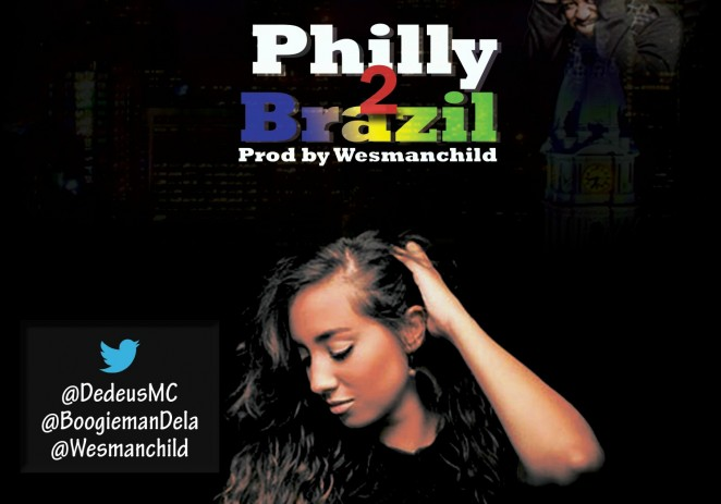 BoogieMan Dela (@Boogiemandela) – Philly2Brazil Feat Dedeus MC (@Dedeusmc) Prod By @Wesmanchild