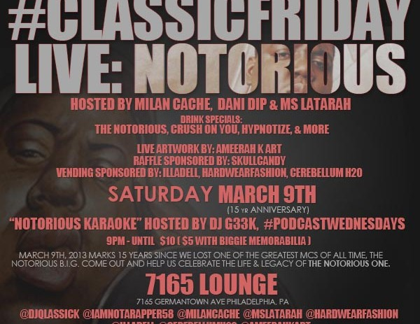 [EVENT] IAmNotARapperiSpit.com x @DJQlassick Present #ClassicFriday LIVE: NOTORIOUS SATURDAY MARCH 9TH