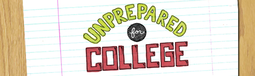 Unprepared For College? You're Not Alone