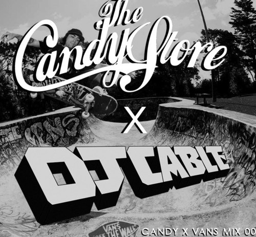 DJ Cable (@djcable) &#8211; The Candy Store [Mixtape]