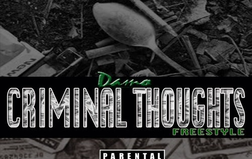 Damo (@DamoGeneration) – Criminal Thoughts (Freestyle)