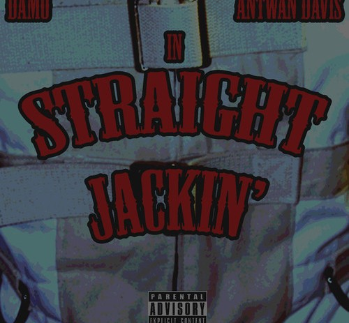 Antwan Davis (@AntwanDavisEST) x Damo (@DamoGeneration) &#8211; Straight Jackin
