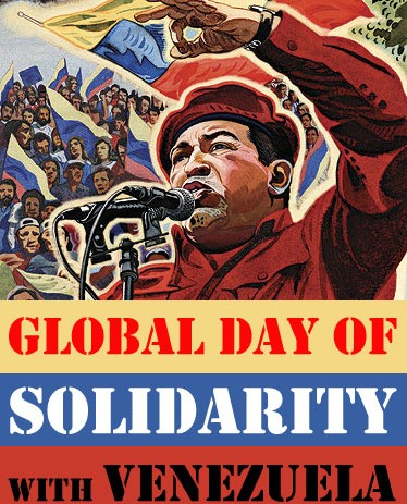 Venezuelan Solidarity: April 11th A National Day Of Action To Support The Bolivarian Revolution