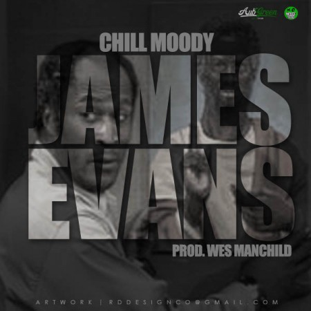 Chill Moody (@ChillMoody) &#8211; James Evans (Prod. By @WesManchild)