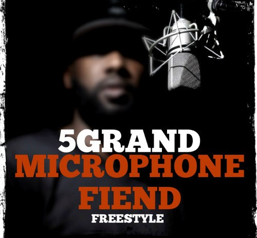 5Grand (@5GrandLife) &#8211; Microphone Fiend (Freestyle)