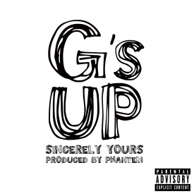 Sincerely Yours (@sinceninesix) &#8211; G&#8217;s Up (Prod. by Phantem)