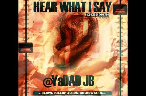 YaDad JB – Hear What I Say
