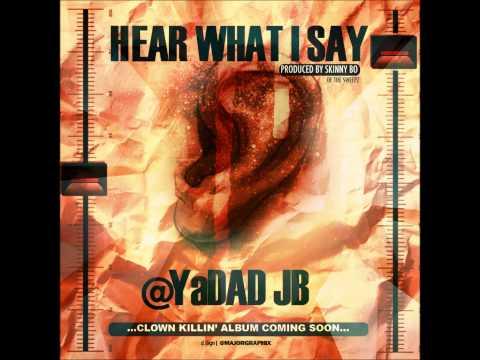 YaDad JB – Hear What I Say