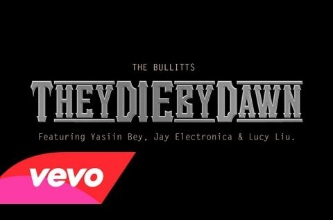 The Bullitts (@TheBullitts) – They Die By Dawn Feat @JayElectronica, @MosDefOfficial & @LucyLiu [Music Video]