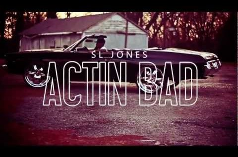 SL Jones – Actin Bad (Music Video)