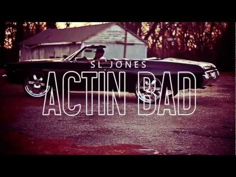 SL Jones &#8211; Actin Bad (Music Video)