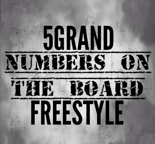5 Grand (@5GrandLife) – Numbers On The Board Freestyle