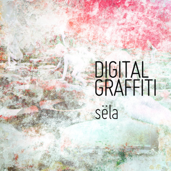 Late Pass: @SelaHipHop – Digital Graffiti (Mixtape)