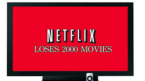 A Hard Head Makes A Soft Revenue Stream: Netflix Just Lost 2,000 Streaming Videos