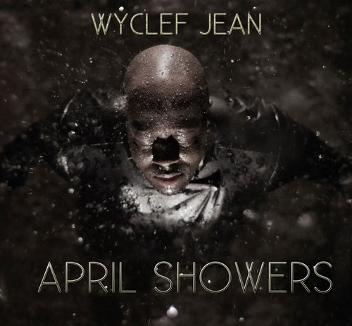Wyclef Jean (@Wyclef) – April Showers [Mixtape]
