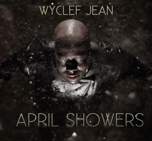 Wyclef Jean (@Wyclef) – April Showers [Mixtape]