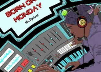 The Sophant (@TheSophant) – Born On A Monday [EP] (Mixed By DJ Foxx Boogie)