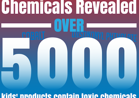 Children's Product Makers Report Over 5000 Products Contain Toxic Chemicals Of Concern To Kids' Health