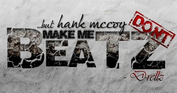 DRellz (@DRellzWho) – …But Hank McCoy Don't Make Me Beatz [Mixtape]