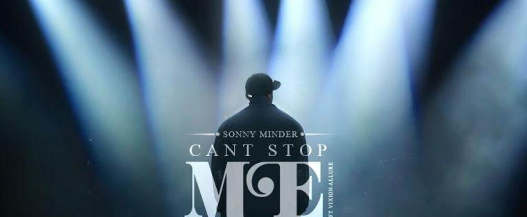 Sonny Minder (@SonnyMinder) –  Cant Stop Me Feat Vixion Allure (@VixionAllure)