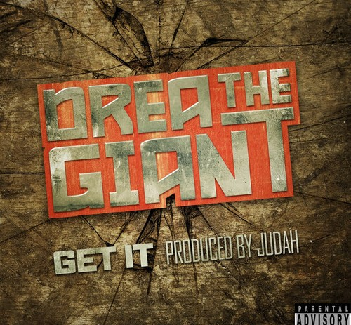 Drea The Giant (@DreaTheGiant) – Get It (Produced By Judah)