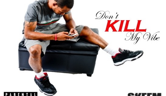 Sir The Investment (@Sir215) – Dont Kill My Vibe #SkeemMix