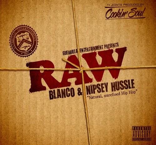 Blanco (@iamblanco) x Nipsey Hussle (@NipseyHussle) – Raw [Album] (Prod. Cookin' Soul)