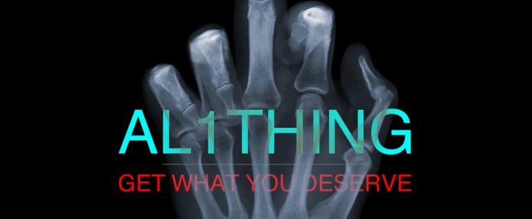 Al 1 Thing (@Al1Thing) – Get What You Deserve (Produced by @doxortho)