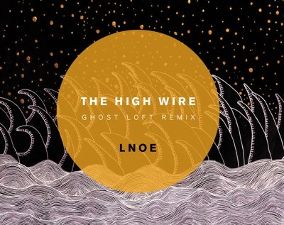 Ghost Loft (@GhostLoft) – LNOE Remix Feat The High Wire (@thehighwire)