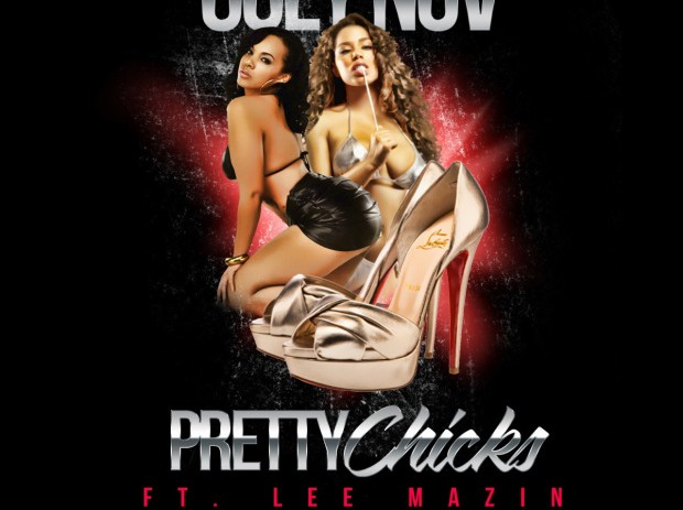Ugly Nov (@UglyNov) – Pretty Chicks Feat Lee Mazin (@LeeMazin)