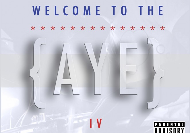 DJ Aye Boogie (@DJAyeBoogie) – Welcome To The AYE Vol IV [Mixtape]