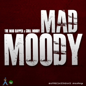 The Mad Rapper (@DDotAngelettie) x Chill Moody (@ChillMoody) – Mad Moody