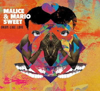 Malice & Mario Sweet – Enjoy:Like:Love [Album]