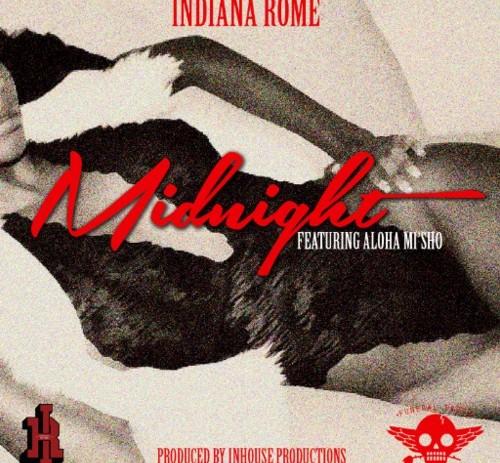 Indiana Rome (@IndianaRome) – Midnight Feat. Aloha Mi'Sho